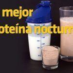 La mejor proteína nocturna