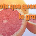 La fruta que quema la grasa