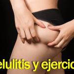 Celulitis y ejercicio; verdades y mitos