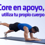 Core en apoyo, utiliza tu propio cuerpo