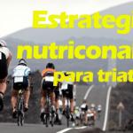 Estrategias nutricionales para triatlon
